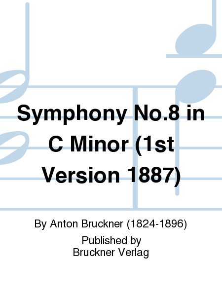 Symphony No.8 in C Minor (1st Version 1887)
