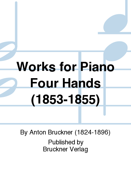 Works for Piano Four Hands (1853-1855)