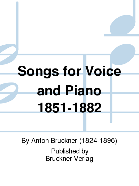 Songs for Voice and Piano 1851-1882