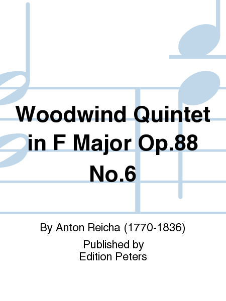 Woodwind Quintet in F Major Op. 88 No. 6