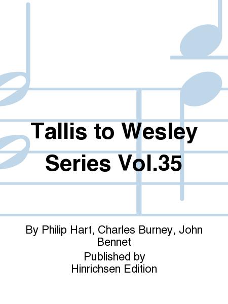 Tallis to Wesley Series Vol. 35