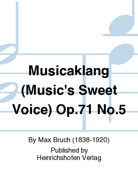 Musicaklang (Music's Sweet Voice) Op. 71 No. 5