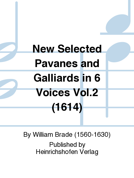 New Selected Pavanes and Galliards in 6 Voices Vol.2 (1614)