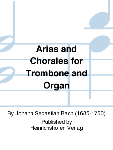 Arias and Chorales for Trombone and Organ