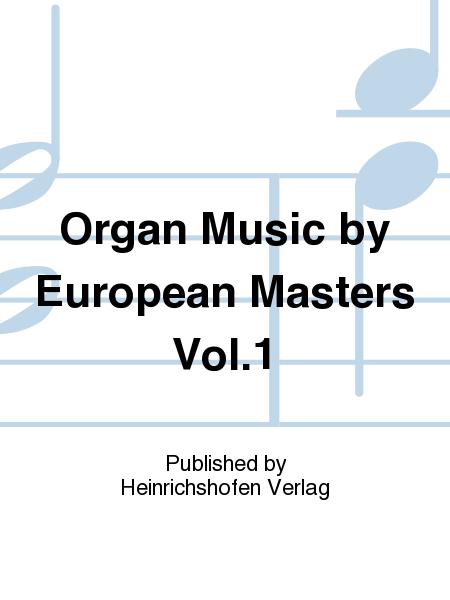 Organ Music by European Masters Vol. 1