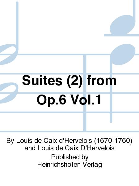 Suites (2) from Op. 6 Vol. 1