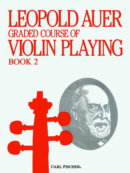 The Leopold Auer Graded Course of Violin Playing