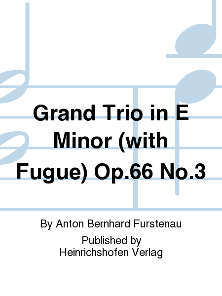 Grand Trio in E Minor (with Fugue) Op. 66 No. 3
