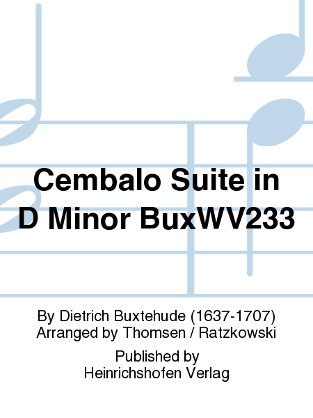 Cembalo Suite in D Minor BuxWV233