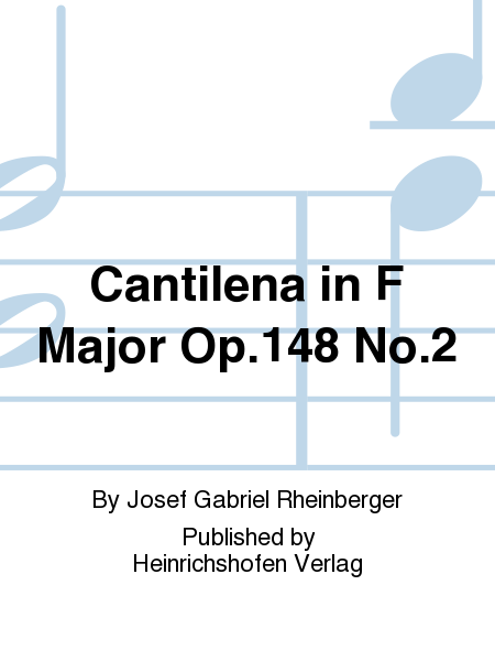 Cantilena in F Major Op. 148 No. 2