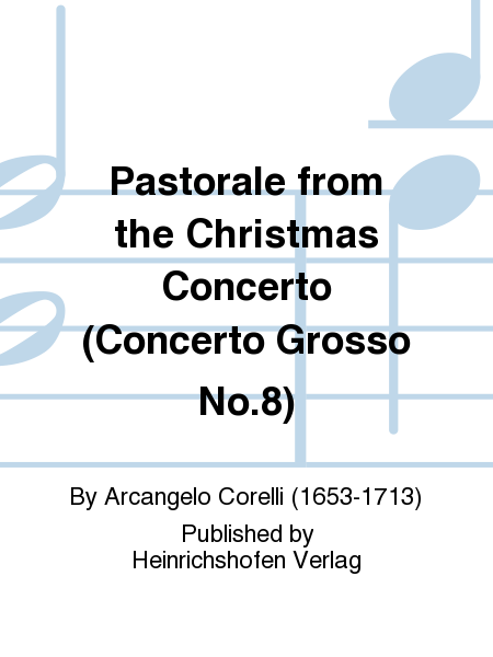 Pastorale from the Christmas Concerto (Concerto Grosso No. 8)