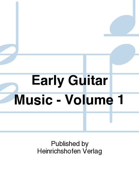 Early Guitar Music - Volume 1