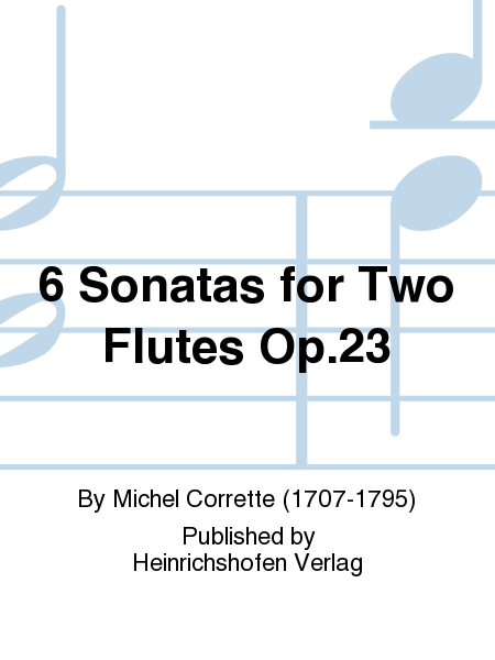6 Sonatas for Two Flutes Op. 23