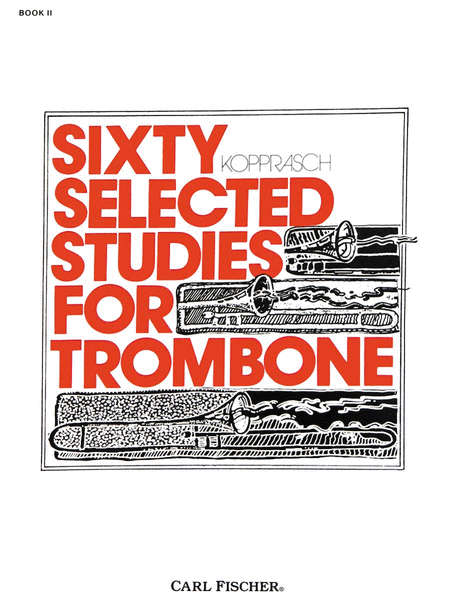 Sixty Selected Studies for Trombone-Bk. II