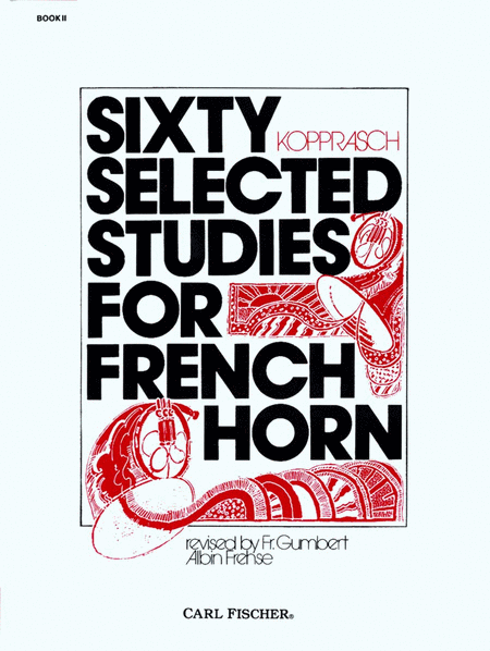 Sixty Selected Studies for French Horn-Bk. II