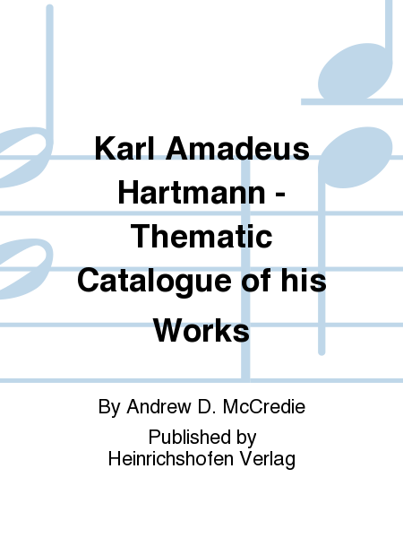 Karl Amadeus Hartmann - Thematic Catalogue of his Works