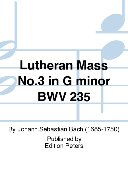 Lutheran Mass No.3 in G minor BWV 235