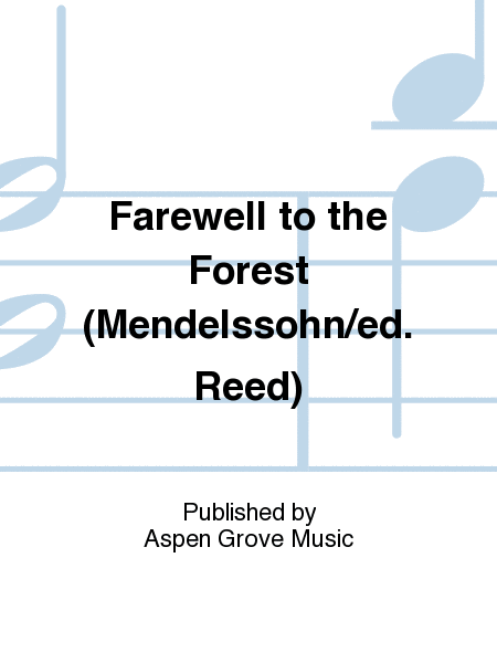 Farewell to the Forest (Mendelssohn/ed. Reed)