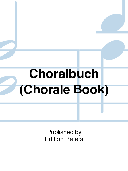 Choralbuch (Chorale Book)