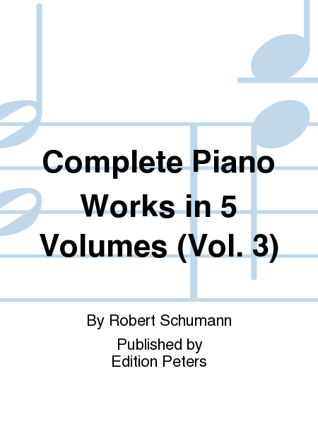 Complete Piano Works in 5 Volumes (Vol. 3)