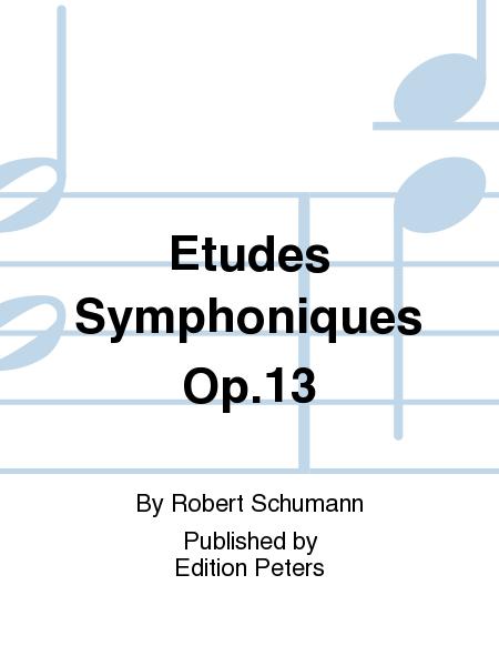 Etudes Symphoniques Op. 13