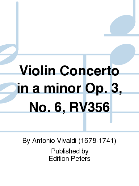 Violin Concerto in A Minor Op. 3 No. 6 / RV356