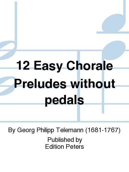 12 Easy Chorale Preludes without Pedals