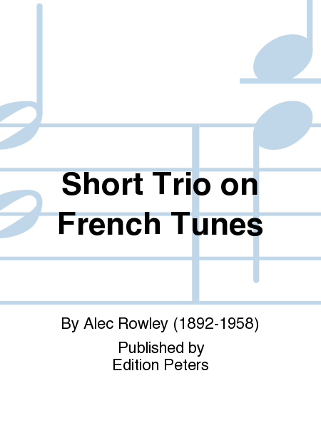 Short Trio on French Tunes