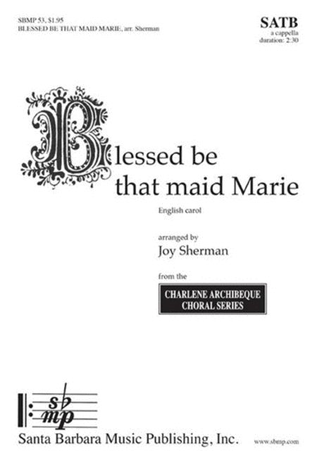 Blessed be that maid Marie