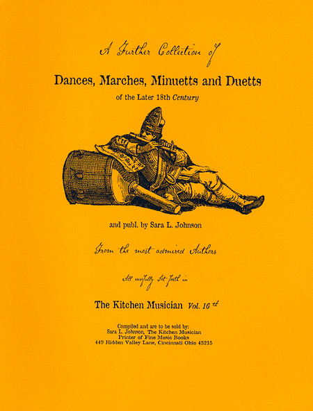 A Further Collection of Dances. Marches, Minuetts & Duetts of the Later 18th Century