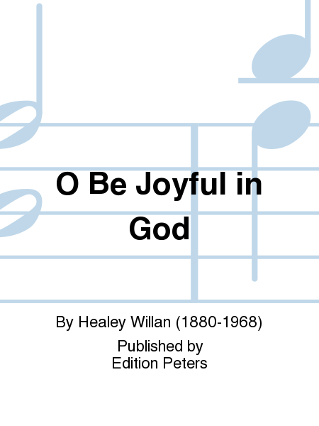 O Be Joyful in God