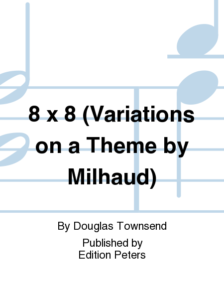 8 x 8 (Variations on a Theme by Milhaud)