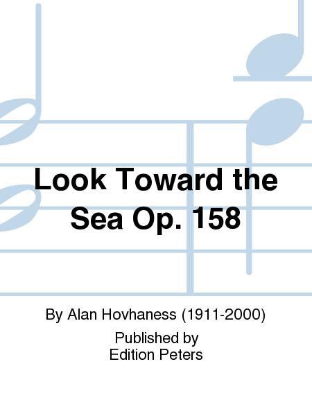 Look Toward the Sea Op. 158