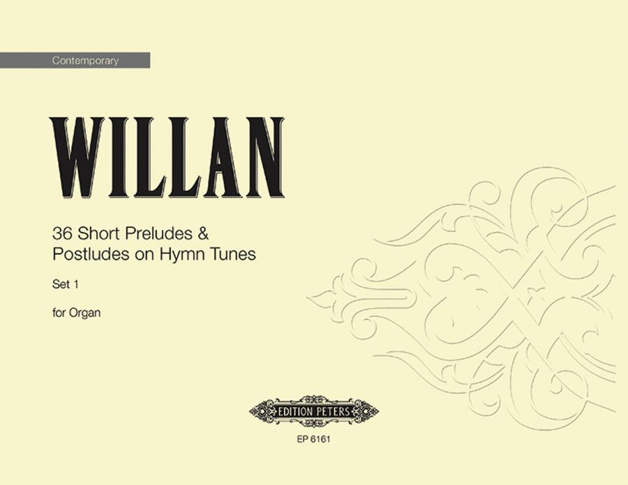 36 Short Preludes & Postludes on Hymn Tunes Vol.1