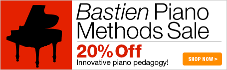 Bastien Piano Methods - 20% off innovative piano pedagogy!