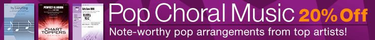 20% Off Pop Choral Music!