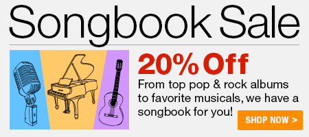 Songbook Sale - 20% off pop, rock and broadway favorites!